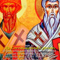 Sept. 16: STS. CORNELIUS, POPE, AND CYPRIAN, Bishop, Martyrs. Short intro and Divine Office 2nd reading