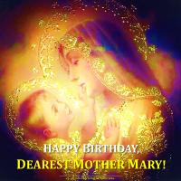 Sept. 8: HAPPY BIRTHDAY DEAREST MOTHER MARY!