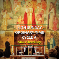 SUNDAY MASS READINGS: 27th Sunday of Ordinary Time, Cycle A