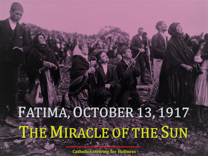 """OCT. 13, 1917: THE MIRACLE OF THE SUN. THE WHOLE TRUTH ABOUT FATIMA: """"The dance of the sun """""""
