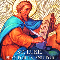 Oct. 18 ST. LUKE, EVANGELIST. Short bio and Divine Office 2nd reading.