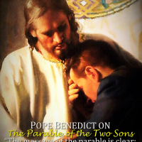 POPE BENEDICT XVI ON THE PARABLE OF THE TWO SONS  (Homily, Freiburg, Sept.25, 2011)