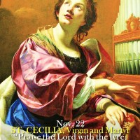 Nov. 22: ST. CECILIA, Virgin and Martyr.
