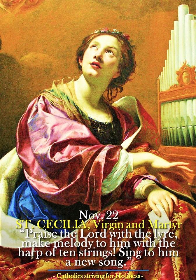 Nov. 22: ST. CECILIA, Virgin and Martyr.
