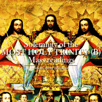 SOLEMNITY OF THE MOST HOLY TRINITY. MASS READINGS (B)