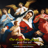 PRAYER TO OUR LADY OF THE ANGELS (Aug. 2)