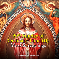 20th SUNDAY O.T. (B) MASS PRAYERS AND READINGS.
