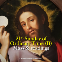 21st Sunday of Ordinary Time (B): Mass prayers and readings.
