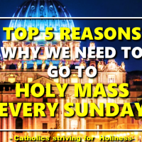 TOP 5 REASONS ON WHY GO TO MASS EVERY SUNDAY.