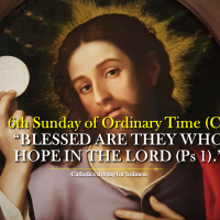 "6th Sunday of Ordinary Time (C):  ""BLESSED ARE THEY WHO HOPE IN THE LORD  (Psalm 1)."""