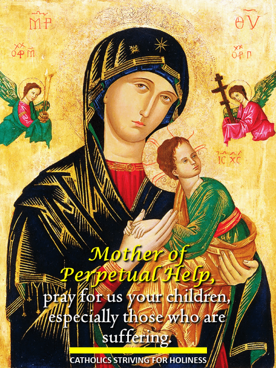 Mother of Perpetual Help, pray for your suffering children