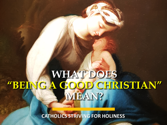 What does being good Christian entail
